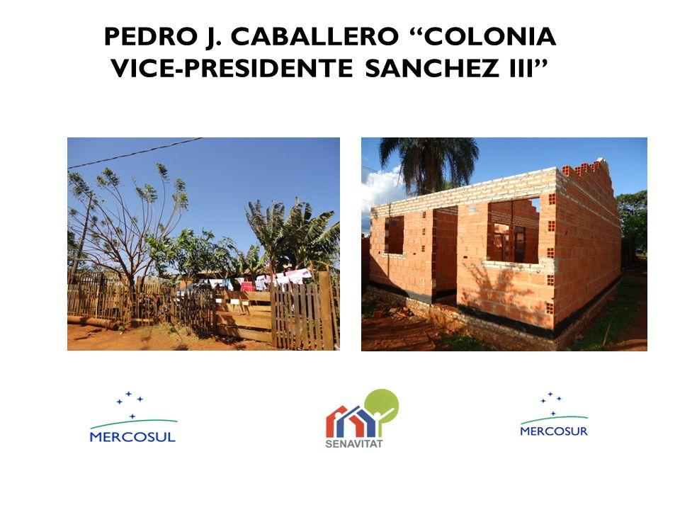 PEDRO J. CABALLERO COLONIA VICE-PRESIDENTE SANCHEZ III