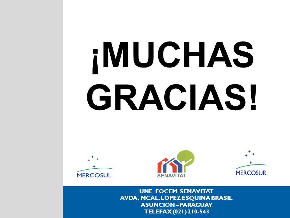 UNE FOCEM SENAVITAT AVDA. MCAL. LOPEZ ESQUINA BRASIL ASUNCION – PARAGUAY TELEFAX (021) 210-543 ¡MUCHAS GRACIAS!