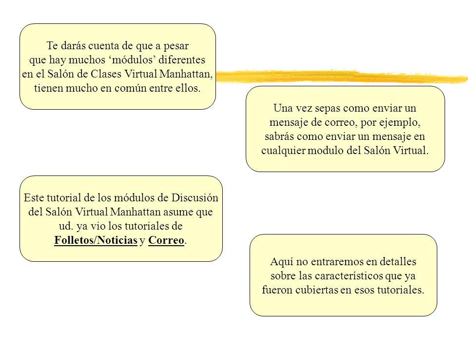 Una nota final sobre tópicos dormidos y escondidos: Casi todos los módulos del Salón Virtual Manhattan tienen soporte para la función de Tópicos Dormidos.