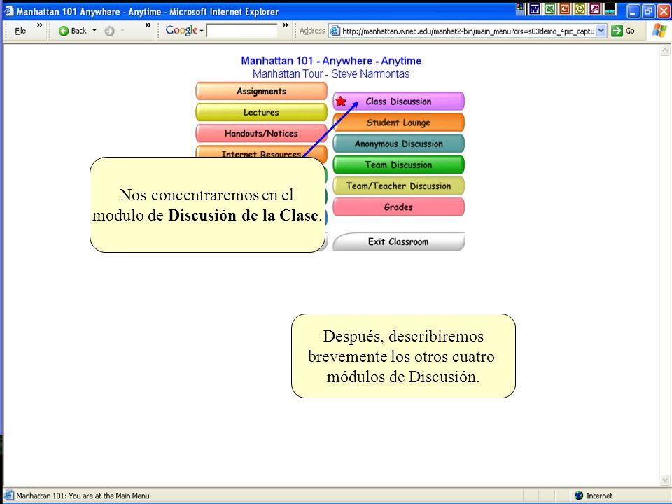 El modulo de Discusión Anónima es similar al de Discusión de la Clase.
