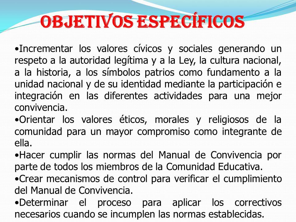 Incrementar los valores cívicos y sociales generando un respeto a la autoridad legítima y a la Ley, la cultura nacional, a la historia, a los símbolos