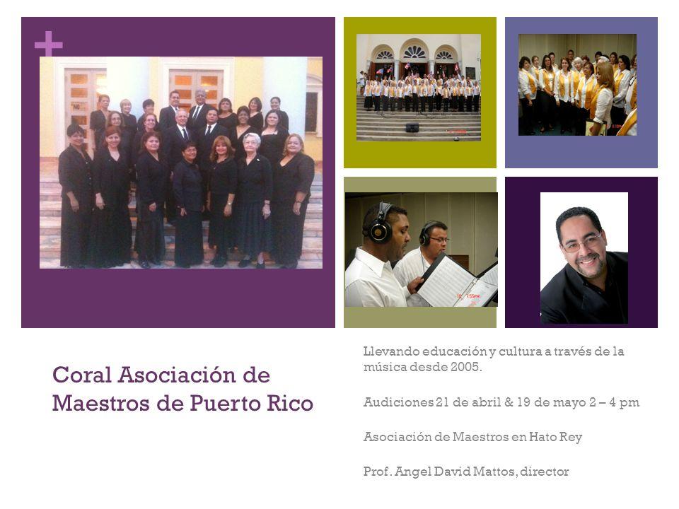 + Coral Asociación de Maestros de Puerto Rico Llevando educación y cultura a través de la música desde 2005. Audiciones 21 de abril & 19 de mayo 2 – 4