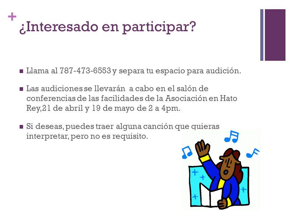 + ¿Interesado en participar? Llama al 787-473-6553 y separa tu espacio para audición. Las audiciones se llevarán a cabo en el salón de conferencias de