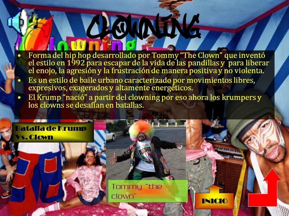 clowning Forma del hip hop desarrollado por Tommy The Clown que inventó el estilo en 1992 para escapar de la vida de las pandillas y para liberar el enojo, la agresión y la frustración de manera positiva y no violenta.