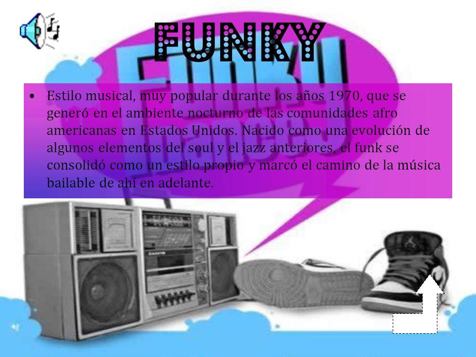 funky Estilo musical, muy popular durante los años 1970, que se generó en el ambiente nocturno de las comunidades afro americanas en Estados Unidos.