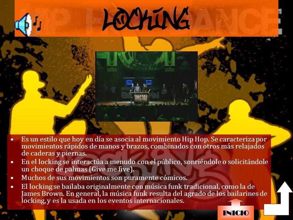LOCKING Es un estilo que hoy en día se asocia al movimiento Hip Hop.