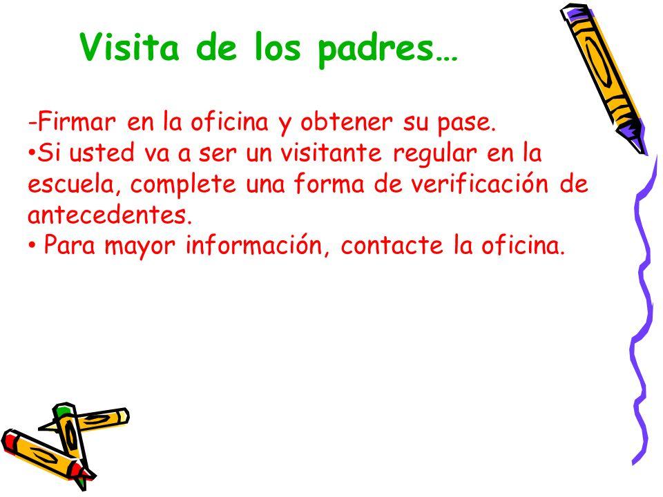 -Firmar en la oficina y obtener su pase. Si usted va a ser un visitante regular en la escuela, complete una forma de verificación de antecedentes. Par