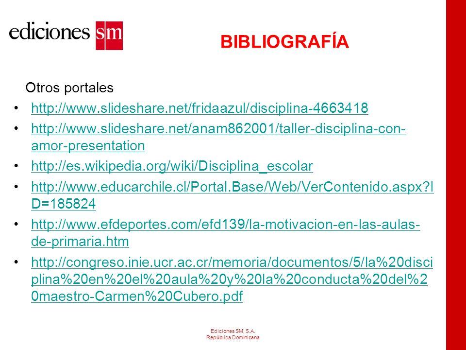 BIBLIOGRAFÍA Ediciones SM http://www.primaria-sm.com.mx/node/27 http://prisma-sm.com.mx/node/116 http://www.slideshare.net/convertidor/disciplina-y-co