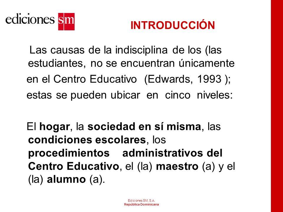 Ediciones SM, S.A.República Dominicana SOLUCIONES O INICIATIVAS PARA EVITAR LA INDISCIPLINA 4.
