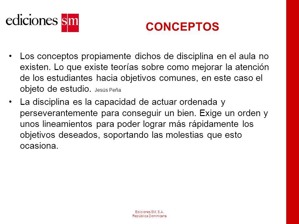 CONCEPTOS Los conceptos propiamente dichos de disciplina en el aula no existen.