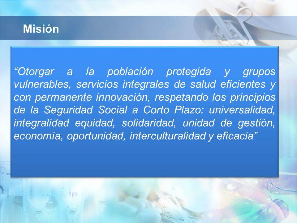 Otorgar a la población protegida y grupos vulnerables, servicios integrales de salud eficientes y con permanente innovación, respetando los principios