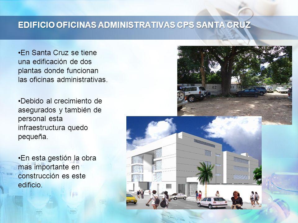 EDIFICIO OFICINAS ADMINISTRATIVAS CPS SANTA CRUZ En Santa Cruz se tiene una edificación de dos plantas donde funcionan las oficinas administrativas. D