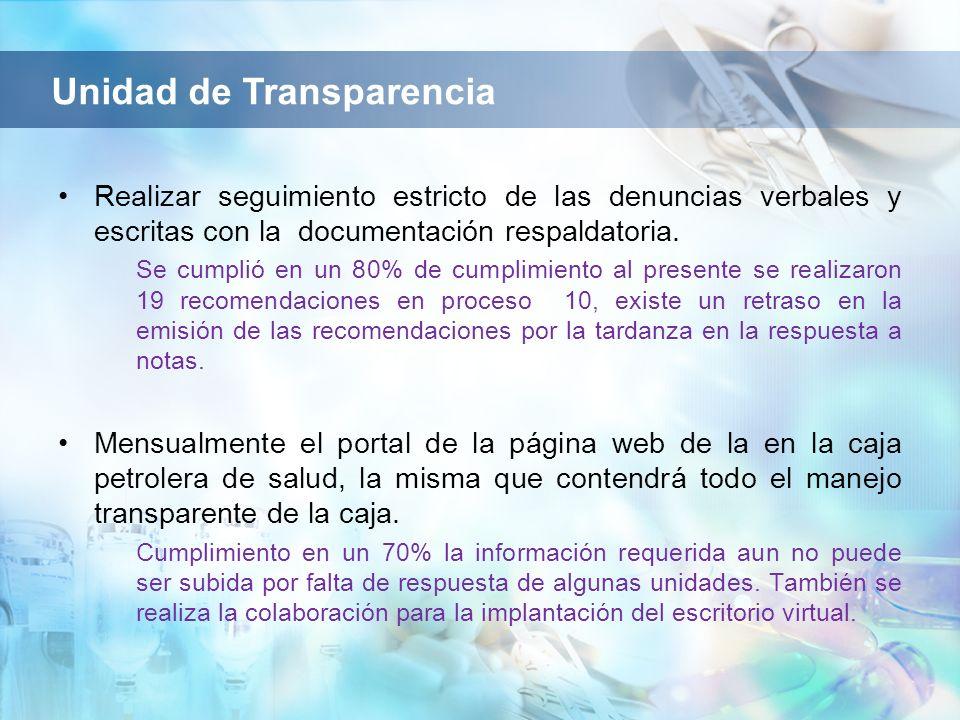 Realizar seguimiento estricto de las denuncias verbales y escritas con la documentación respaldatoria.