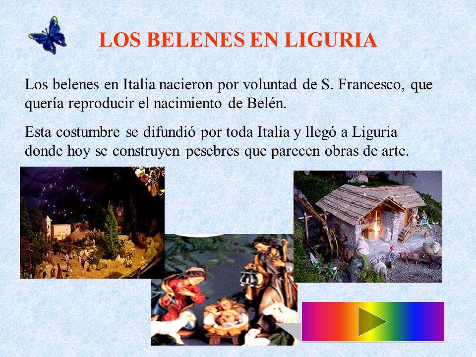 LOS BELENES EN LIGURIA Los belenes en Italia nacieron por voluntad de S.