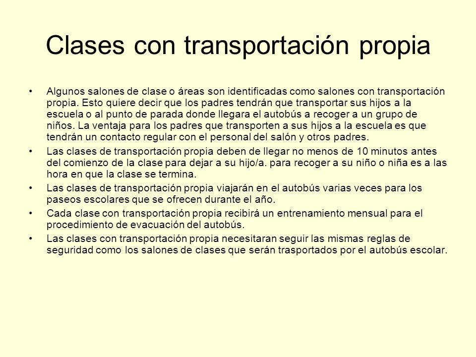 Clases con transportación propia Algunos salones de clase o áreas son identificadas como salones con transportación propia. Esto quiere decir que los