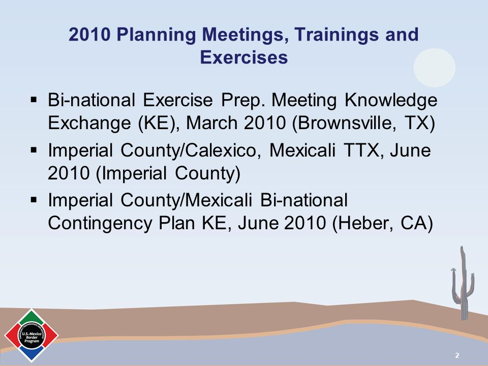 2010 Planning Meetings, Trainings and Exercises Bi-national Exercise Prep.