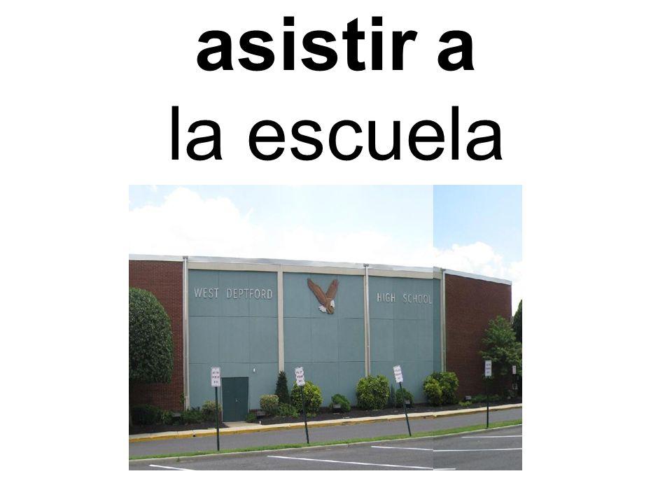 asistir a la escuela