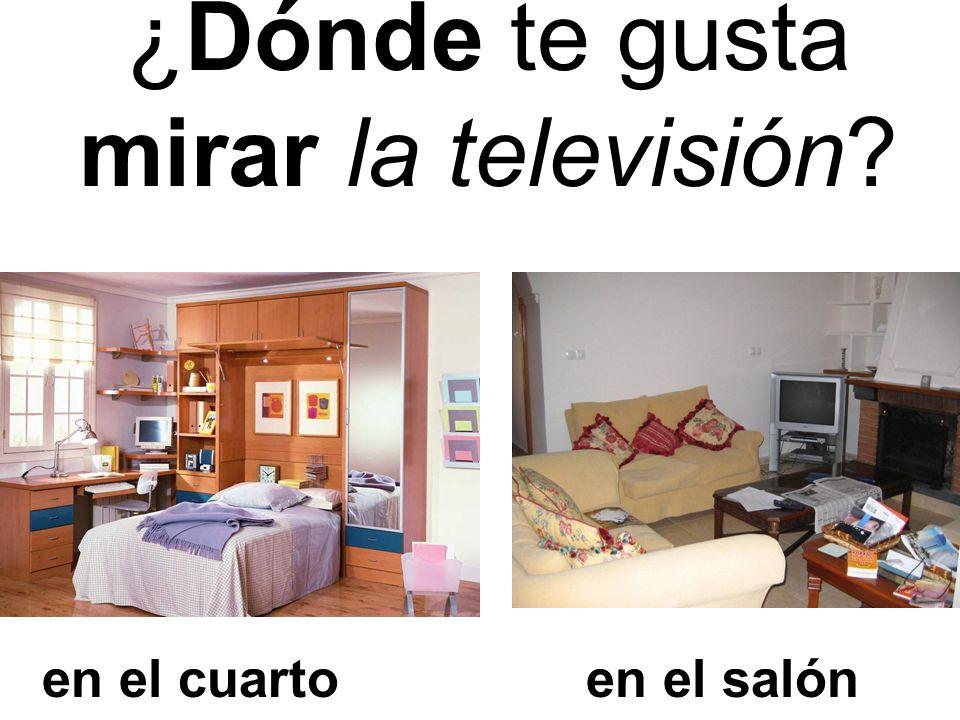 ¿Dónde te gusta mirar la televisión? en el cuartoen el salón