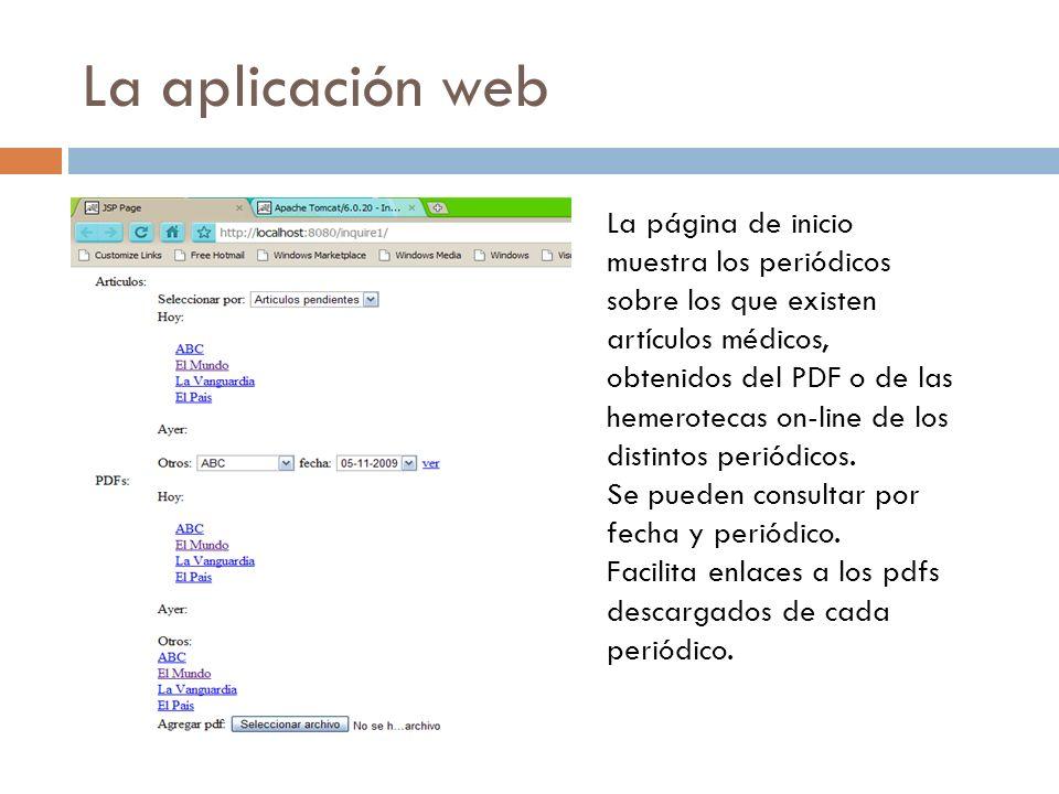 La aplicación web La página de inicio muestra los periódicos sobre los que existen artículos médicos, obtenidos del PDF o de las hemerotecas on-line de los distintos periódicos.