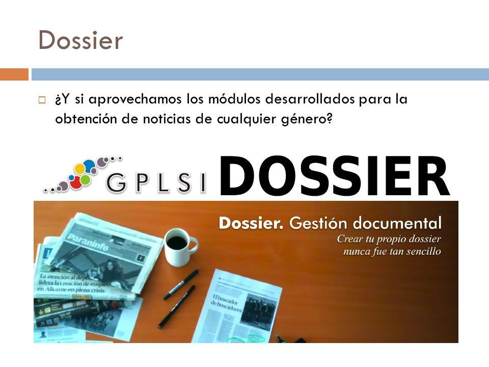 Dossier ¿Y si aprovechamos los módulos desarrollados para la obtención de noticias de cualquier género?