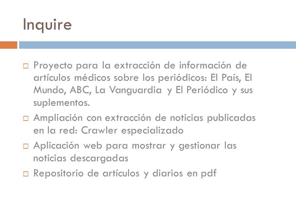 Inquire Proyecto para la extracción de información de artículos médicos sobre los periódicos: El País, El Mundo, ABC, La Vanguardia y El Periódico y sus suplementos.