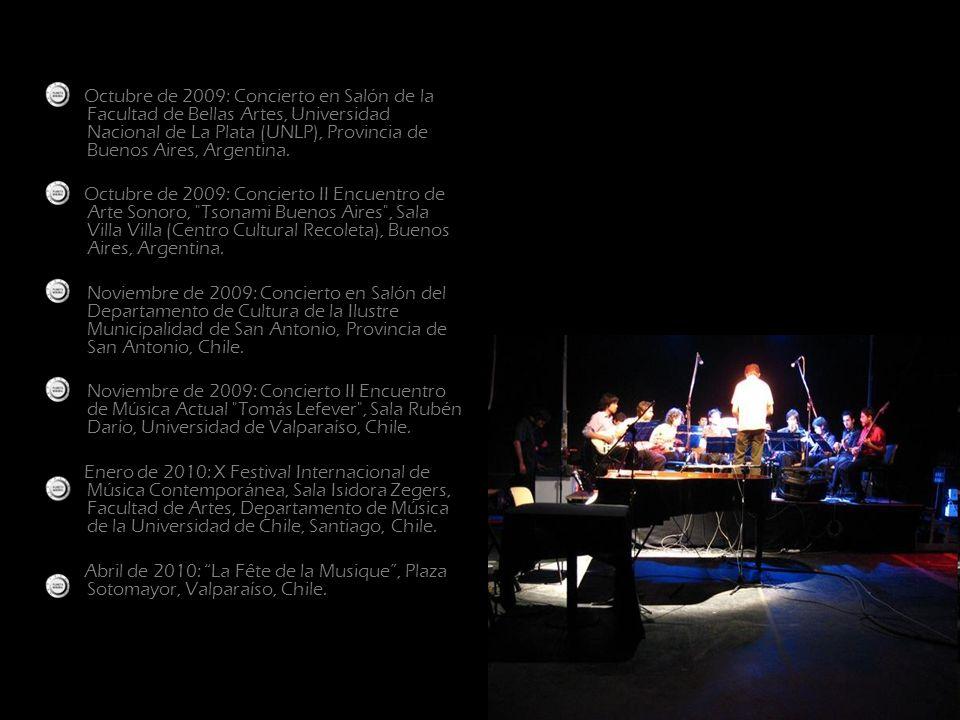 Octubre de 2009: Concierto en Salón de la Facultad de Bellas Artes, Universidad Nacional de La Plata (UNLP), Provincia de Buenos Aires, Argentina. Oct