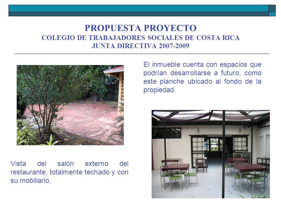 PROPUESTA PROYECTO COLEGIO DE TRABAJADORES SOCIALES DE COSTA RICA JUNTA DIRECTIVA 2007-2009 Vista del salón externo del restaurante, totalmente techad