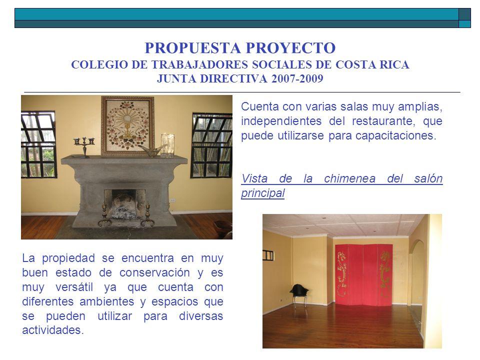 PROPUESTA PROYECTO COLEGIO DE TRABAJADORES SOCIALES DE COSTA RICA JUNTA DIRECTIVA 2007-2009 La propiedad se encuentra en muy buen estado de conservaci