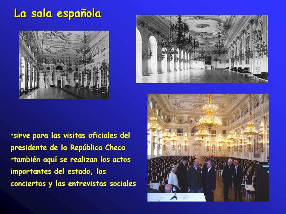 La sala española sirve para las visitas oficiales del presidente de la República Checa también aquí se realizan los actos importantes del estado, los
