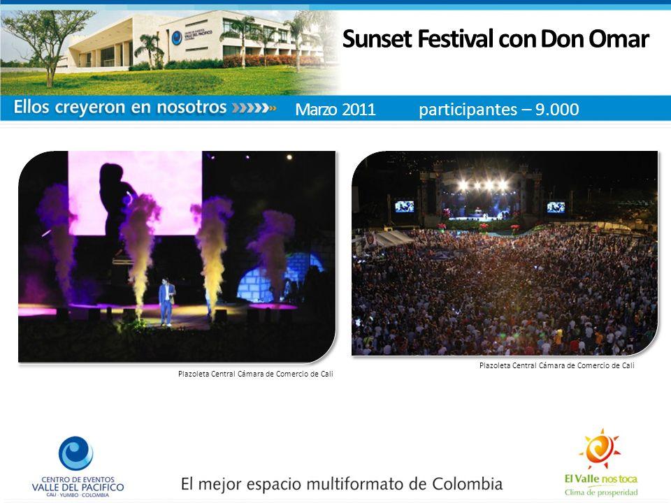 Plazoleta Central Cámara de Comercio de Cali Sunset Festival con Don Omar Marzo 2011 participantes – 9.000 Plazoleta Central Cámara de Comercio de Cali