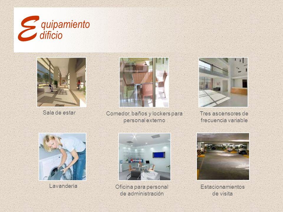 Tres ascensores de frecuencia variable Oficina para personal de administración Comedor, baños y lockers para personal externo Sala de estar Estacionam