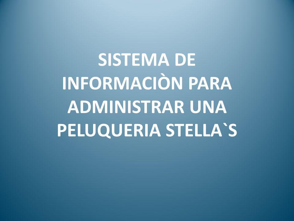 ANTECEDENTES La empresa seleccionada para este proyecto es la Peluquería Stellas.