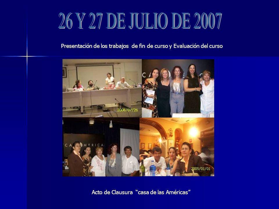 Presentación de los trabajos de fin de curso y Evaluación del curso Acto de Clausura casa de las Américas
