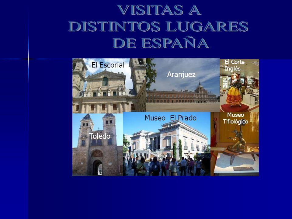 Toledo El Escorial Aranjuez Museo El Prado El Corte Inglés Museo Tiflológico