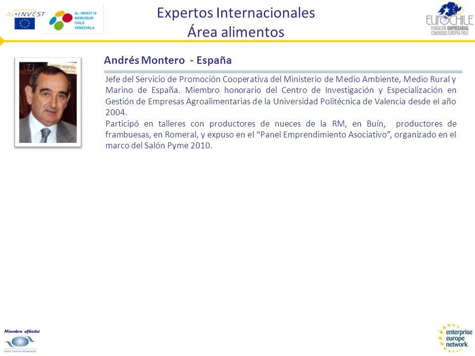 Miembro afiliado: Expertos Internacionales Área alimentos Andrés Montero - España Jefe del Servicio de Promoción Cooperativa del Ministerio de Medio A