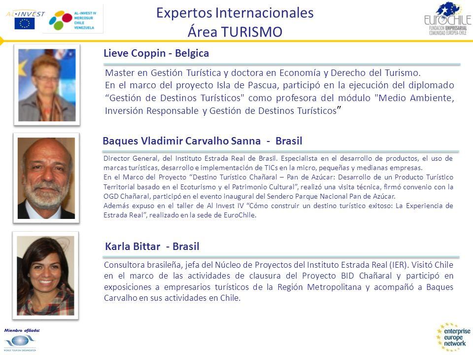 Miembro afiliado: Expertos Internacionales Área TURISMO Karla Bittar - Brasil Consultora brasileña, jefa del Núcleo de Proyectos del Instituto Estrada