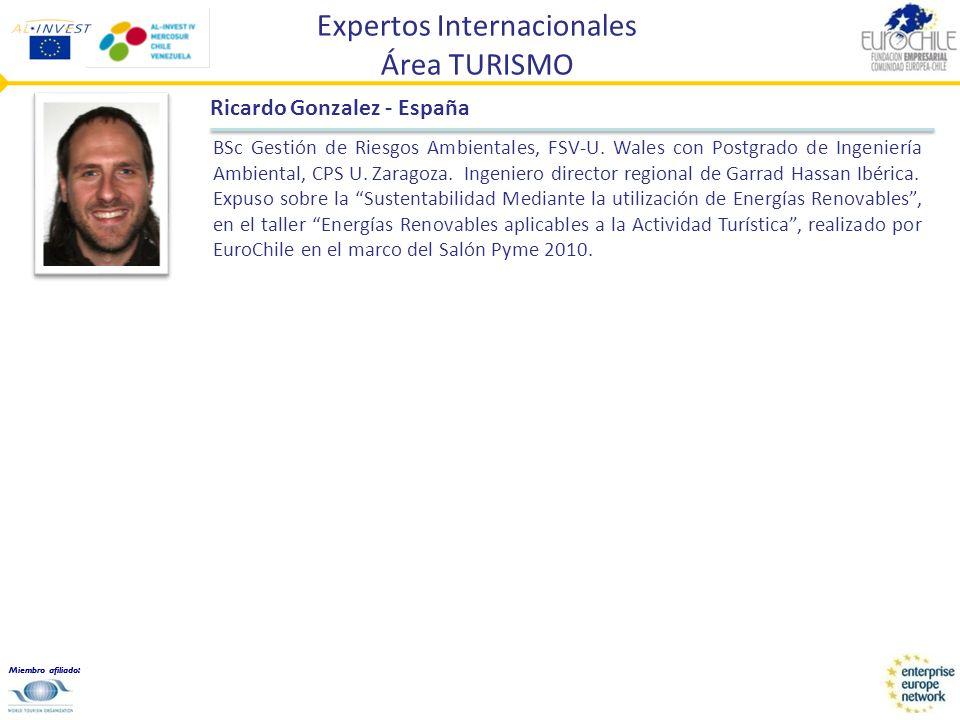 Miembro afiliado: Expertos Internacionales Área TURISMO Ricardo Gonzalez - España BSc Gestión de Riesgos Ambientales, FSV-U. Wales con Postgrado de In