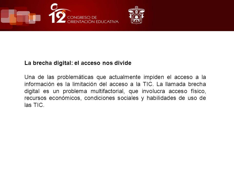 La brecha digital: el acceso nos divide Una de las problemáticas que actualmente impiden el acceso a la información es la limitación del acceso a la TIC.