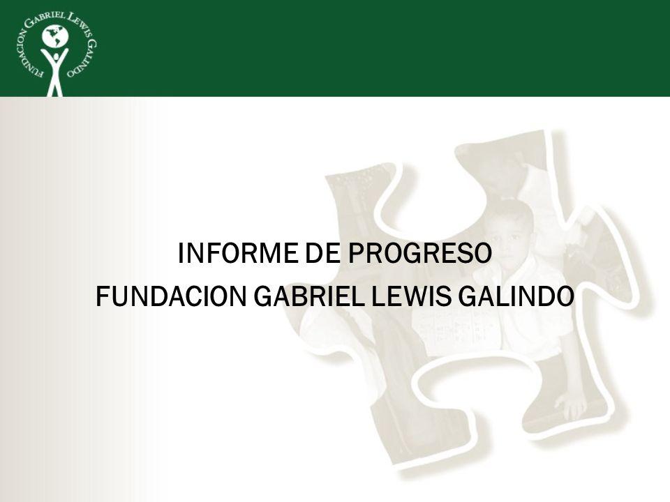 INFORME DE PROGRESO FUNDACION GABRIEL LEWIS GALINDO