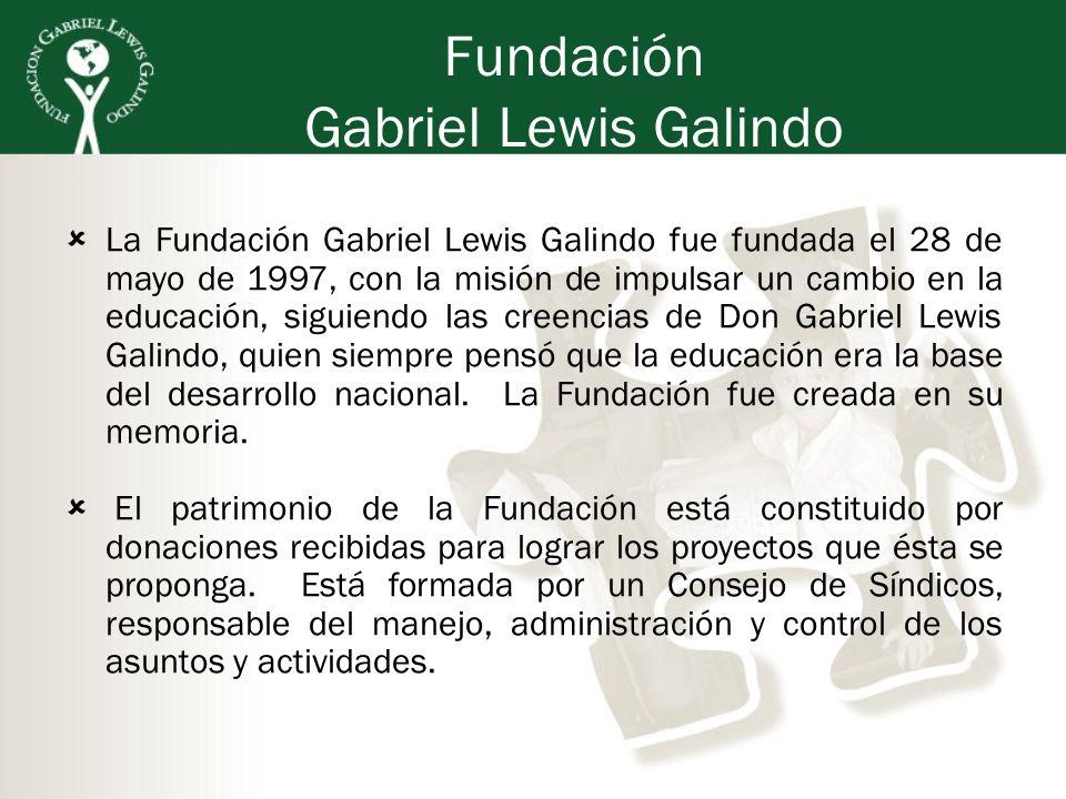 Fundación Gabriel Lewis Galindo La Fundación Gabriel Lewis Galindo fue fundada el 28 de mayo de 1997, con la misión de impulsar un cambio en la educac