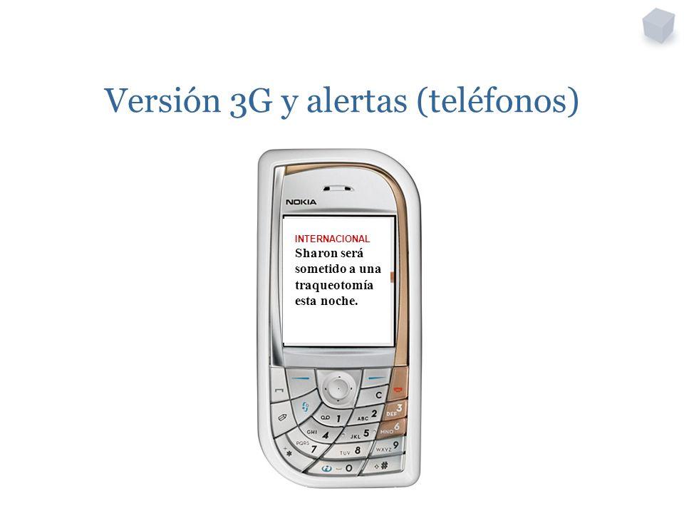 Versión 3G y alertas (teléfonos) INTERNACIONAL Sharon será sometido a una traqueotomía esta noche.