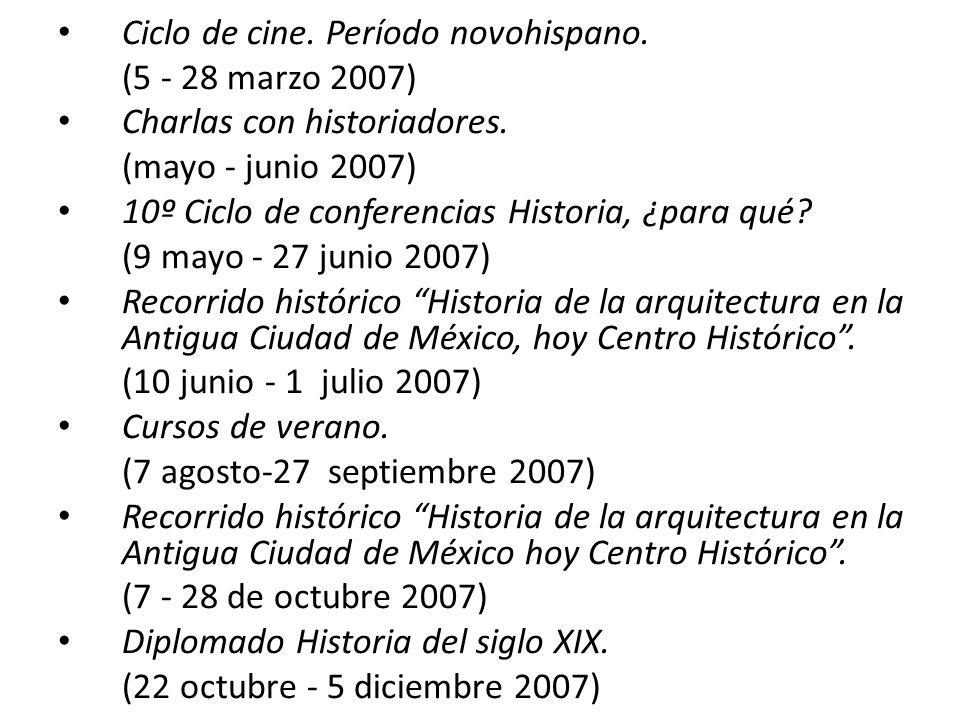 Ciclo de cine.Período novohispano. (5 - 28 marzo 2007) Charlas con historiadores.