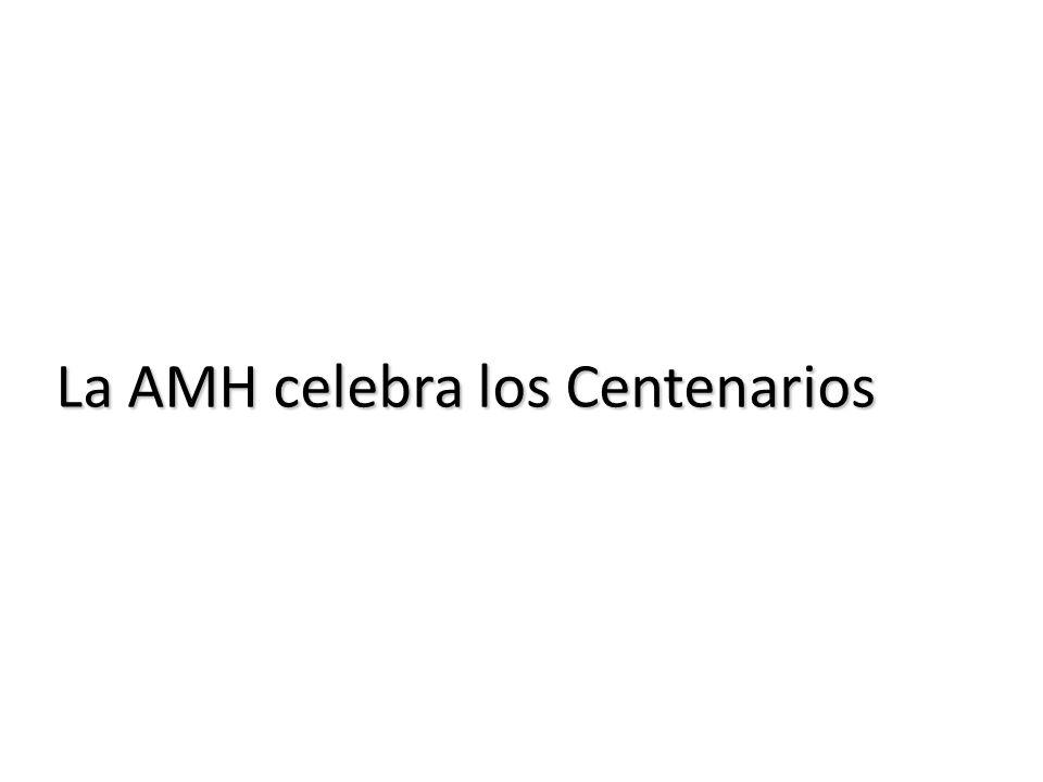 La AMH celebra los Centenarios