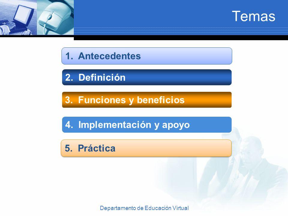 Departamento de Educación Virtual Temas 2. Definición 3.