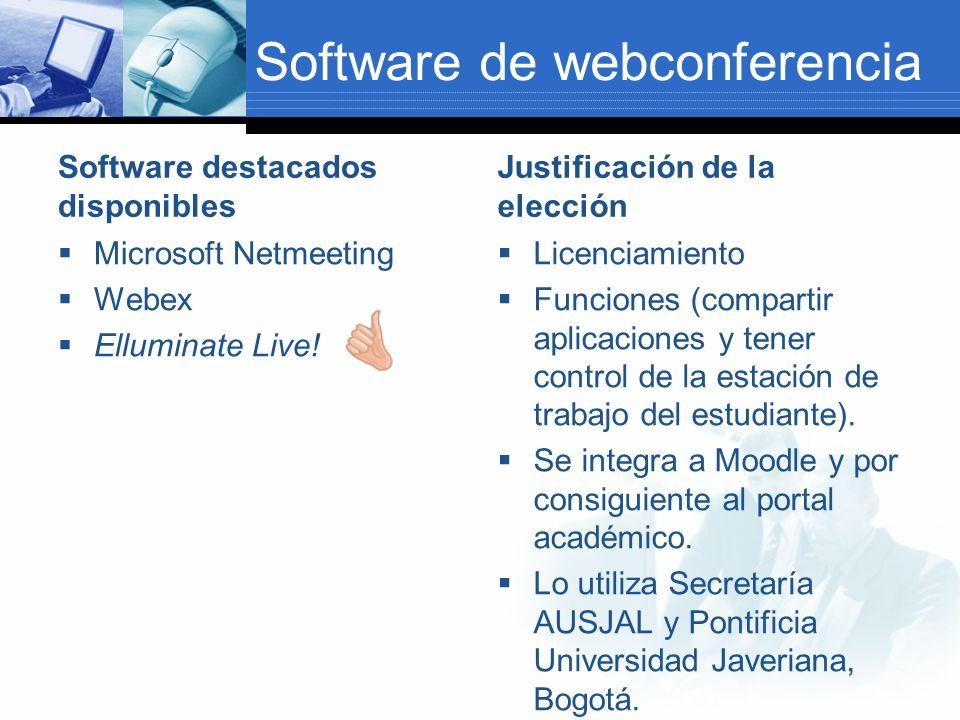 Software de webconferencia Software destacados disponibles Microsoft Netmeeting Webex Elluminate Live! Justificación de la elección Licenciamiento Fun