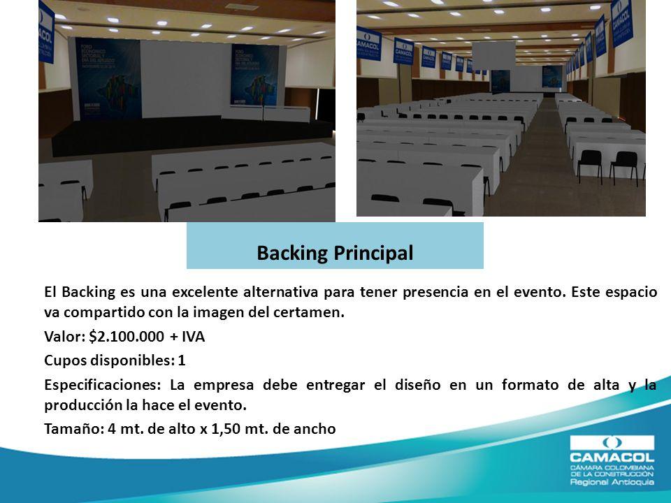 El Backing es una excelente alternativa para tener presencia en el evento.
