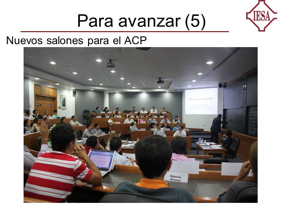 Para avanzar (5) Nuevos salones para el ACP