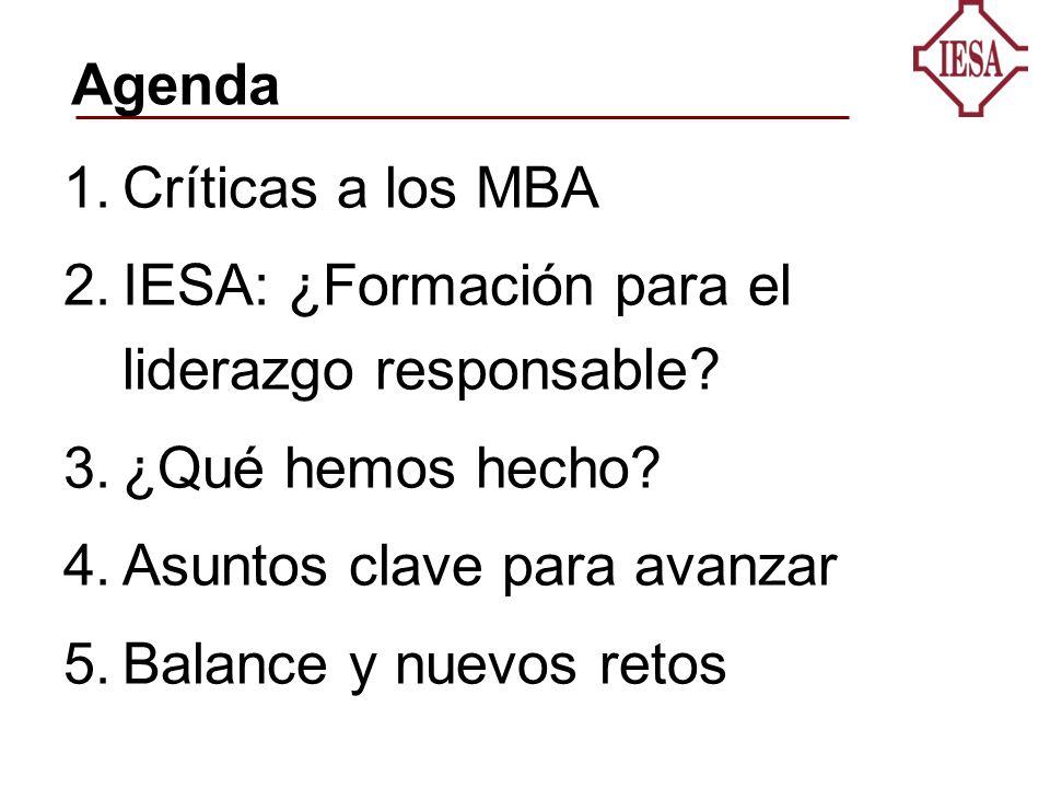 Agenda 1.Críticas a los MBA 2.IESA: ¿Formación para el liderazgo responsable.