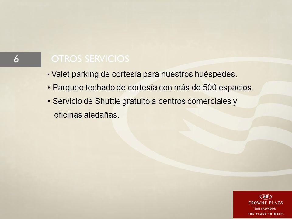 Valet parking de cortesía para nuestros huéspedes.