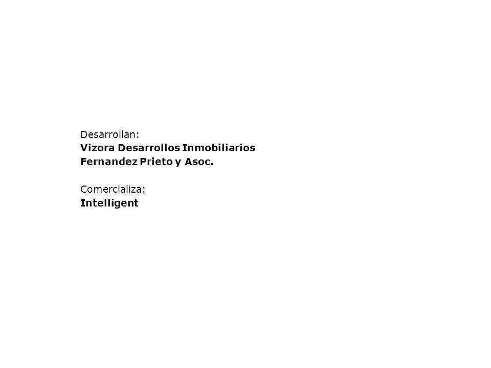 Desarrollan: Vizora Desarrollos Inmobiliarios Fernandez Prieto y Asoc. Comercializa: Intelligent
